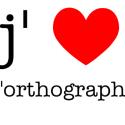 J aime l'orthographe